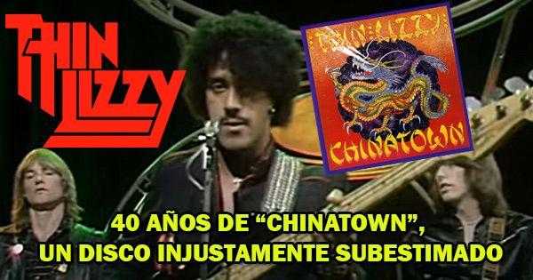 "thin-lizzy:-40-anos-de-""chinatown"",-un-disco-injustamente-subestimado"