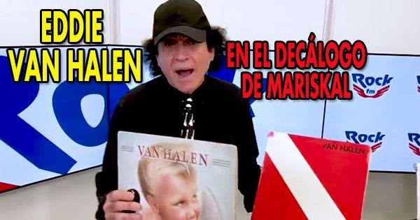 eddie-van-halen-en-el-decalogo-de-mariskal-en-rockfm