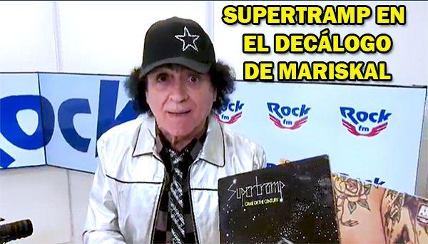 supertramp-en-el-decalogo-de-mariskal-en-rockfm