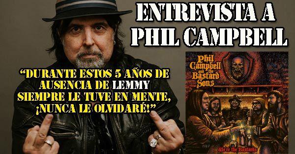 """entrevista-a-phil-campbell:-""""durante-estos-5-anos-de-ausencia-lemmy-siempre-le-tuve-en-mente,-¡nunca-le-olvidare!"""""""