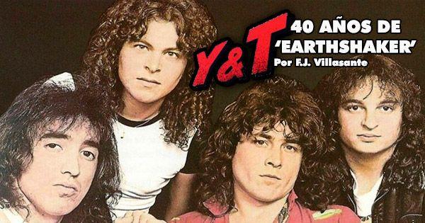 """y&t:-40-anos-de-""""earthshaker"""",-un-disco-imprescindible-de-ayer,-hoy…-y-siempre"""